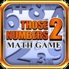 Those Numbers 2 –  Math Game
