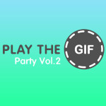 PLAY THE GIF Party Vol.2