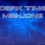 DARK TIME MAHJONG