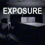 EXPOSURE (No abras esa puerta !!)