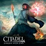 CITADEL: Forged with Fire (Beta Test)